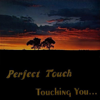 Perfect Touch Touching You....jpg