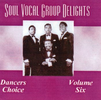 Soul Vocal Group Delights Vol 6.jpg