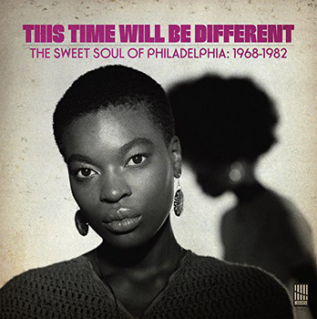 This Time Will Be Different The Sweet Soul of Philadelphia, 1968-1982.jpg